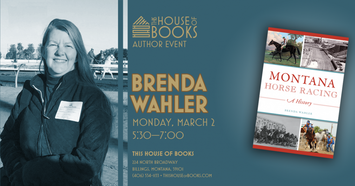 Brenda Wahler presents her latest at This House of Books, your member-owned, independent bookstore & tea shop in downtown Billings, Montana