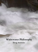 Cover of Whitewater Philosophy by Doug Ammons, available at This House of Books, the community-owned independent bookstore and tea shop in downtown Billings, Montana