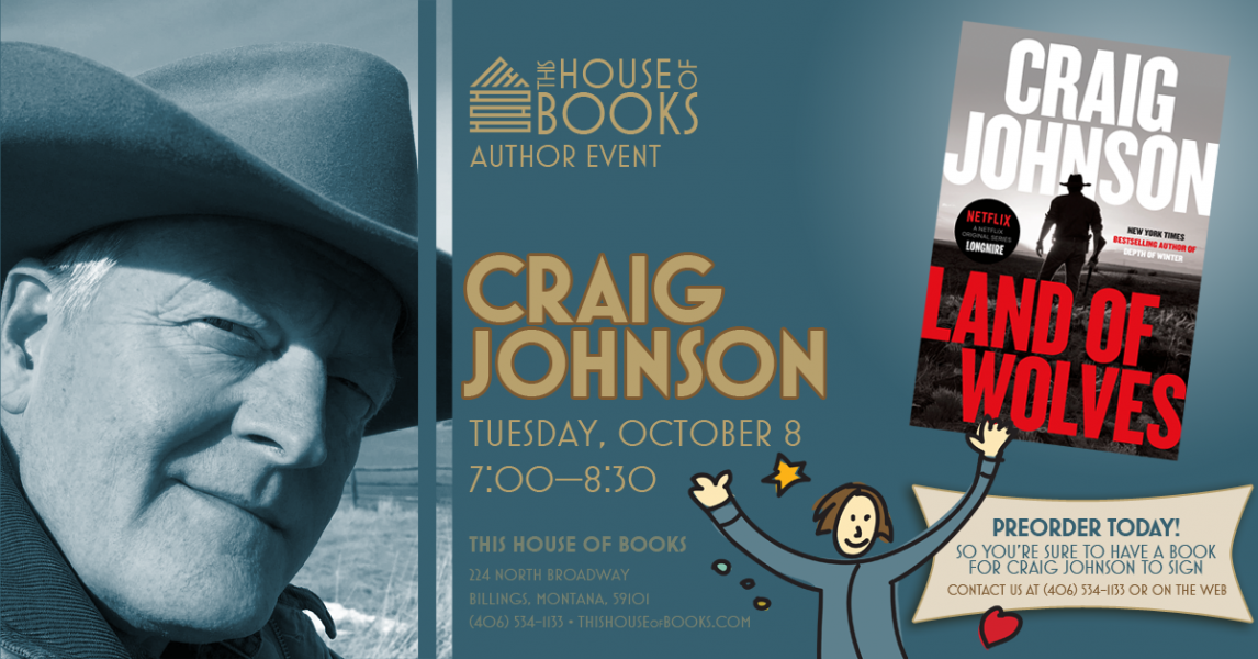Craig Johnson returns to This House of Books, your member-owned, independent bookstore and tea shop in downtown Billings, Montana