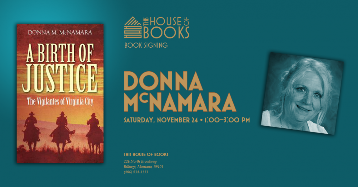 Donna McNamara will sign copies of her newest book at This House of Books, your community-owned, independent bookstore and tea shop in downtown Billings, Montana