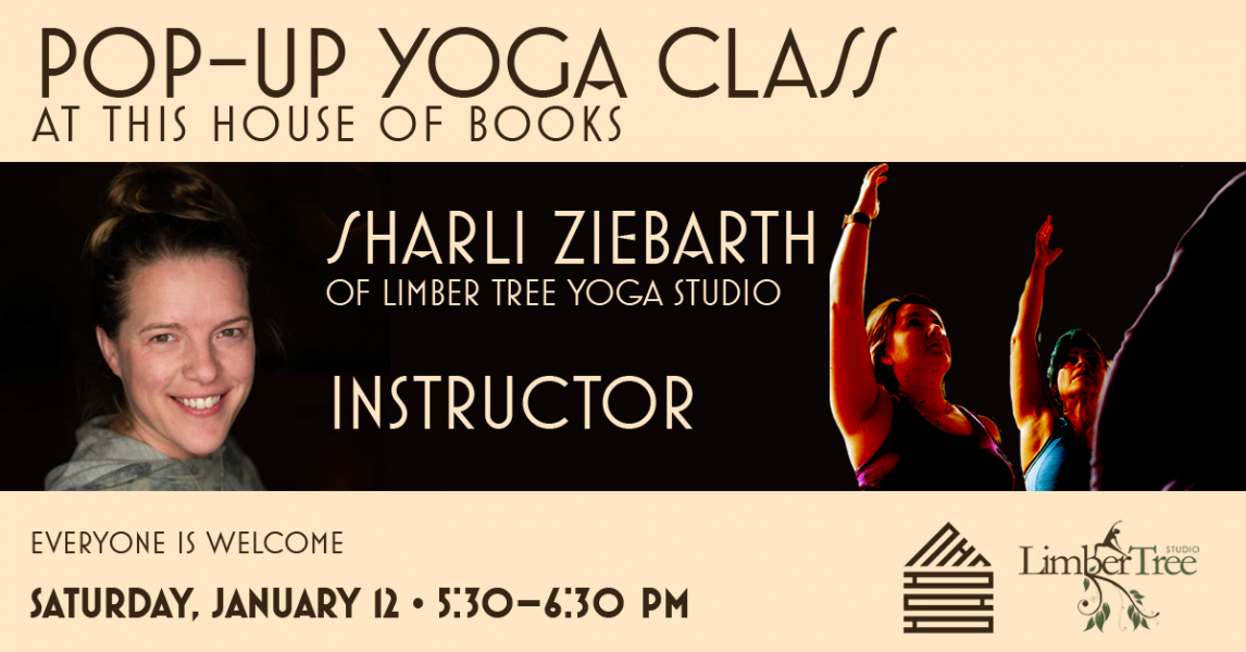 Sharli Ziebarth teaches a pop-up yoga class at This House of Books, your community-owned, independent bookstore and tea shop in downtown Billings, Montana