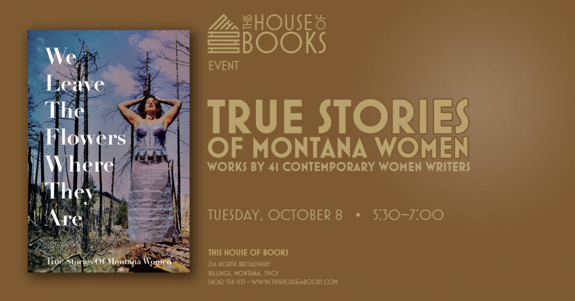 True Stories of Montana Women at This House of Books, your member-owned, independent bookstore & tea shop in downtown Billings, Montana