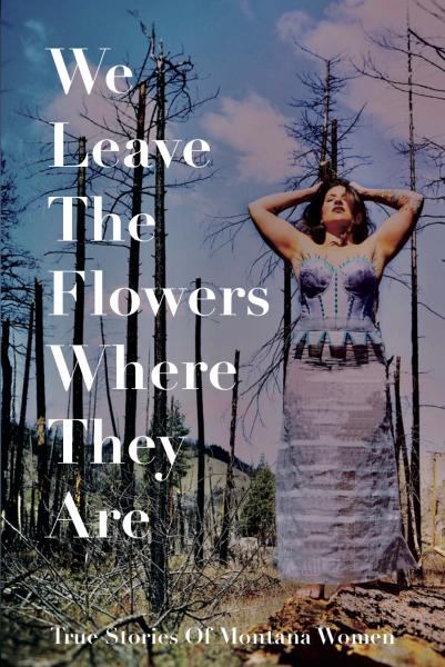 Book Cover: We Leave the Flowers Where They Belong, edited by Richard Fifield