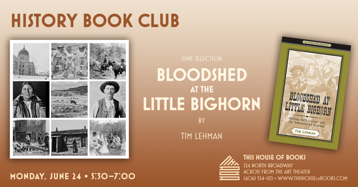 History Book Club meets at This House of Books, your member-owned, independent bookstore & tea shop in downtown Billings, Montana
