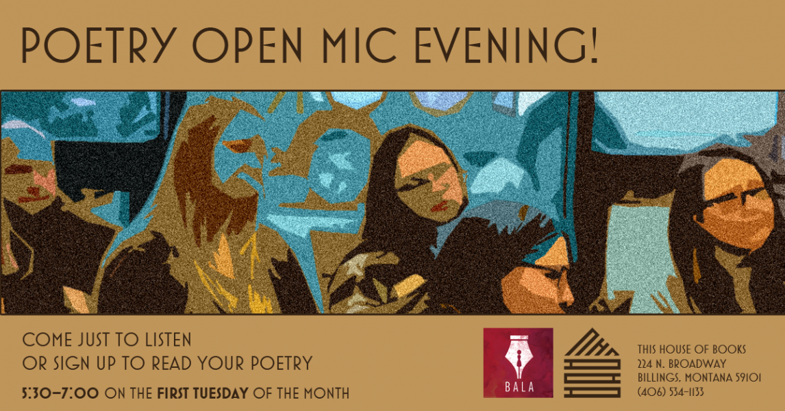 Poetry Open Mic on the first Tuesday of the month at This House of Books, your community-owned, independent bookstore and tea shop in downtown Billings, Montana
