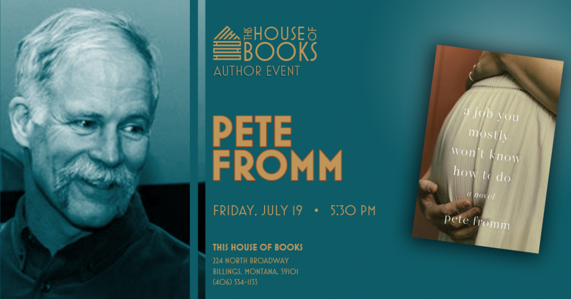 Meet author Pete Fromm at This House of Books, your member-owned, indie bookstore & tea shop in downtown Billings