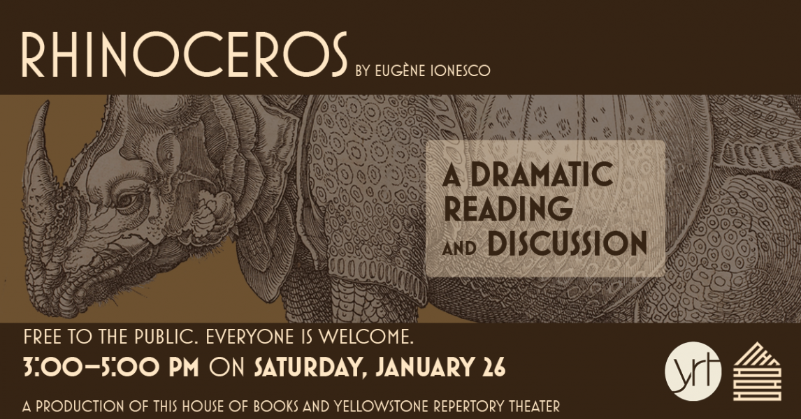 Dramatic reading & discussion of Ionesco's Rhinoceros at This House of Books, your community-owned, independent bookstore and tea shop in downtown Billings, Montana