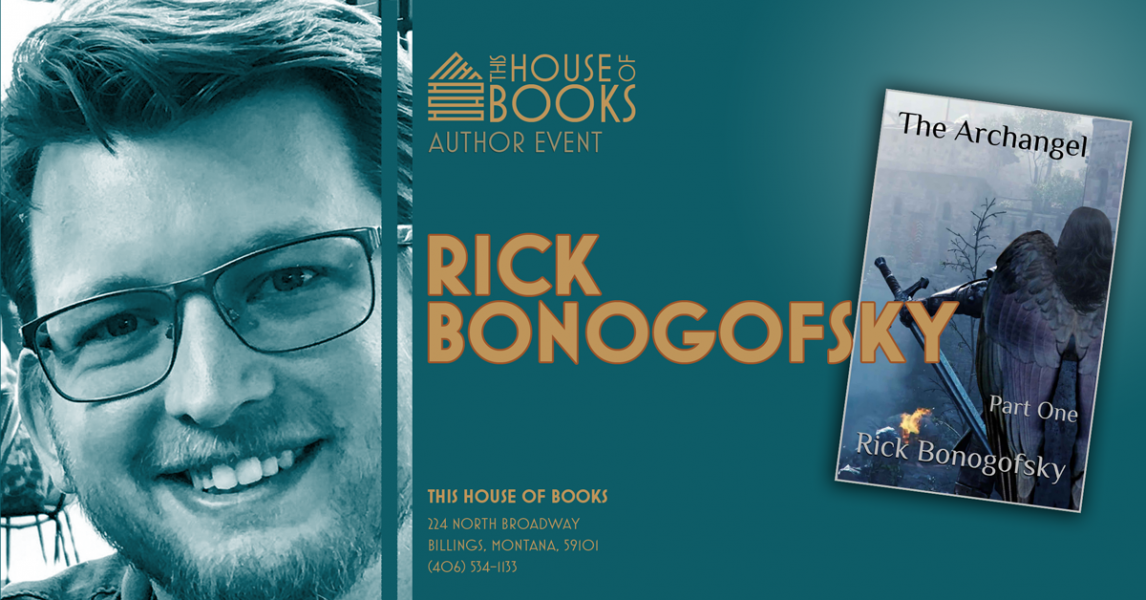 Meet Rick Bonogofsky at This House of Books, your member-owned, independent bookstore and tea shop in downtown Billings, Montana