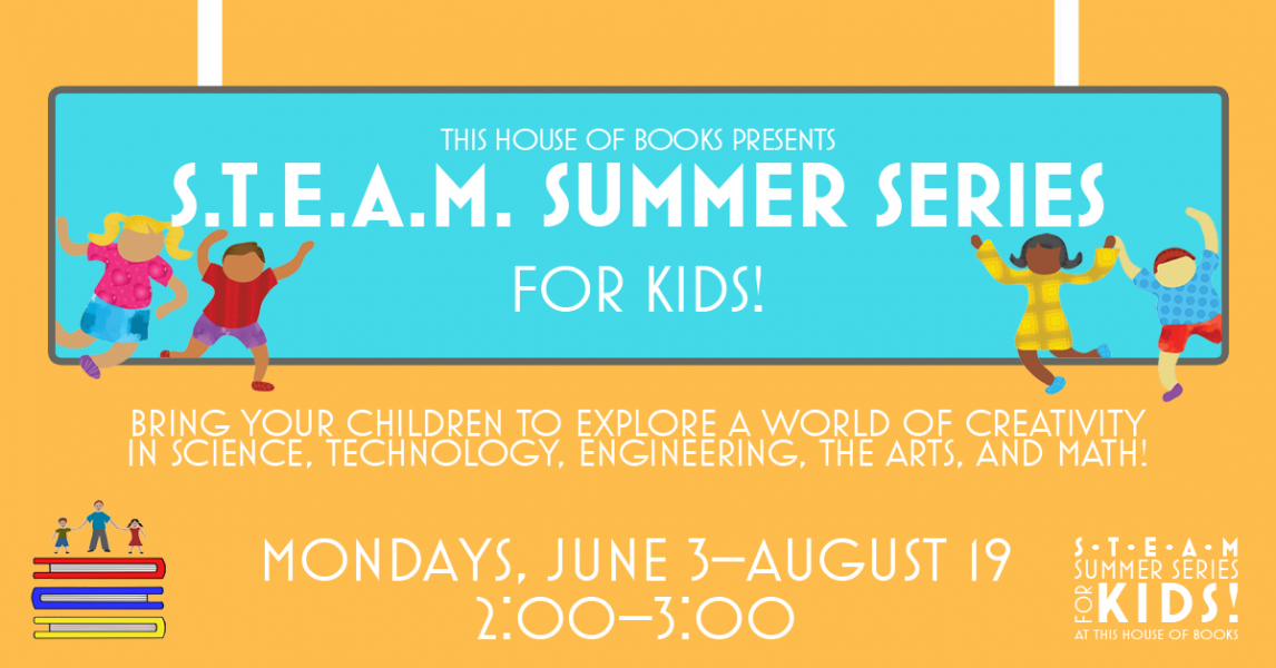 Summer STEAM Series for Kids at This House of Books, your member-owned, indie bookstore & tea shop in downtown Billings, Montana