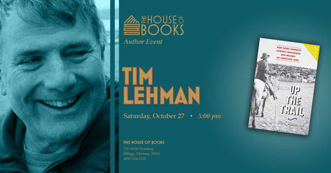 Tim Lehman will lead a discussion and sign copies of his latest book at This House of Books, your community-owned, independent bookstore and tea shop in downtown Billings, Montana