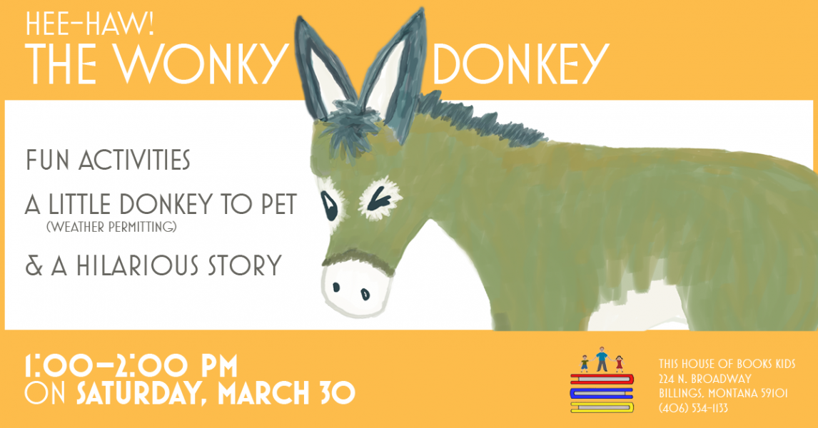 A Wonky Donkey event for kids at This House of Books, your member-owned, independent bookstore & tea shop in downtown Billings, Montana
